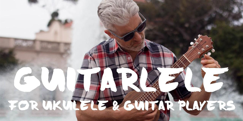 Guitarlele for Ukulele Players