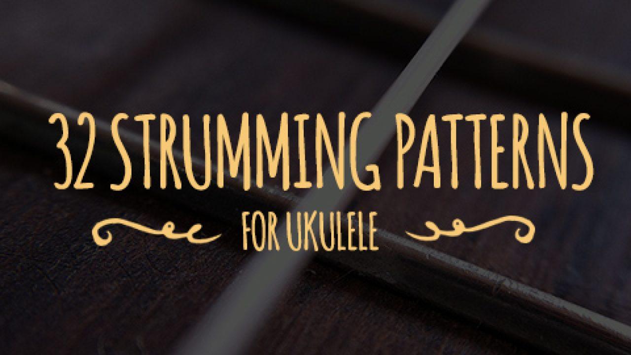 32 Ukulele Strumming Patterns | Ukulele Go