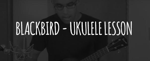 Blackbird by The Beatles Ukulele Lesson | Ukulele Go