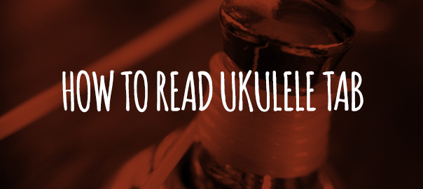 How To Read Ukulele Tab