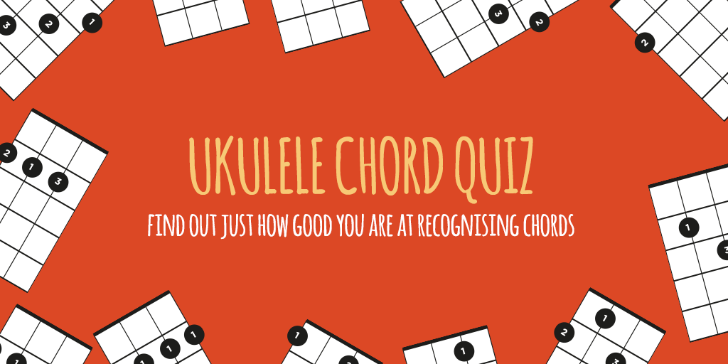 The Ukulele Chord Quiz Ukulele Go