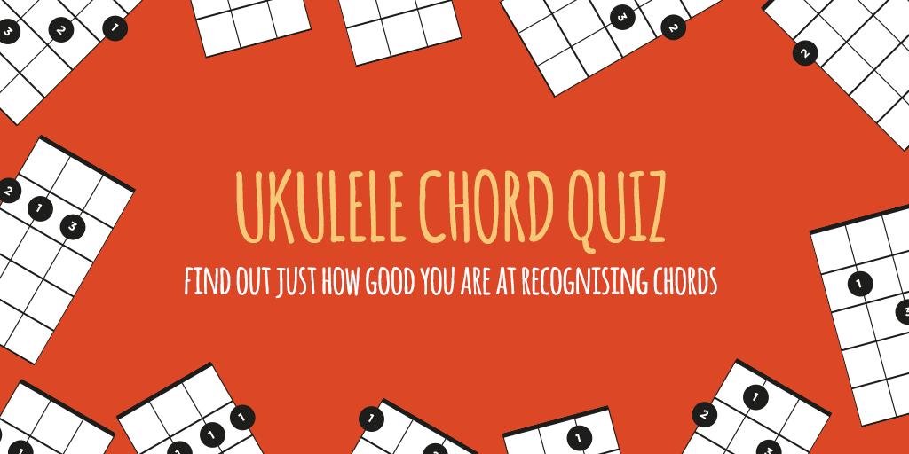 Ukulele Chord Quiz