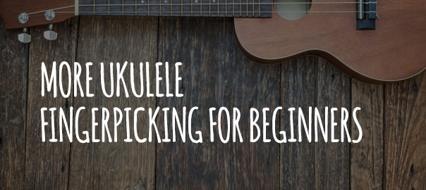 More Ukulele Fingerpicking