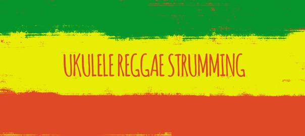 Reggae Strumming Ukulele