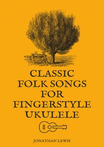 Classic Folk Songs For Fingerstyle Ukulele Ebook