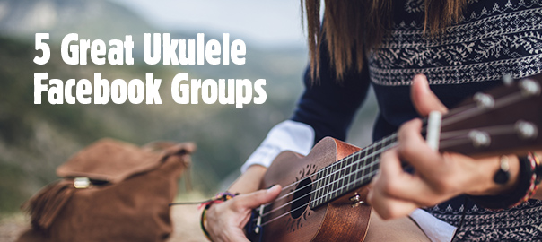 5 Great Ukulele Facebook Groups