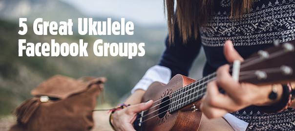 5 Great Ukulele Facebook Groups