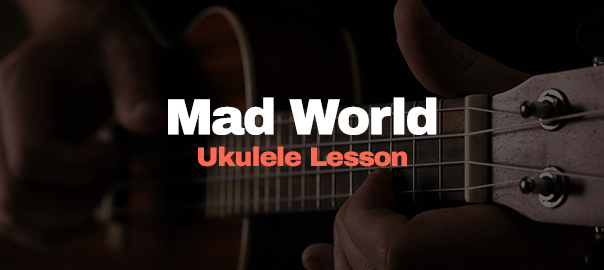 Mad World Lesson