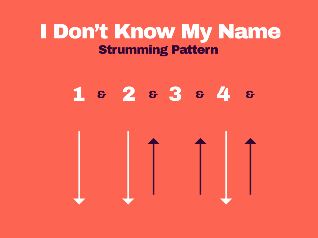 I Don't Know My Name Strumming Pattern